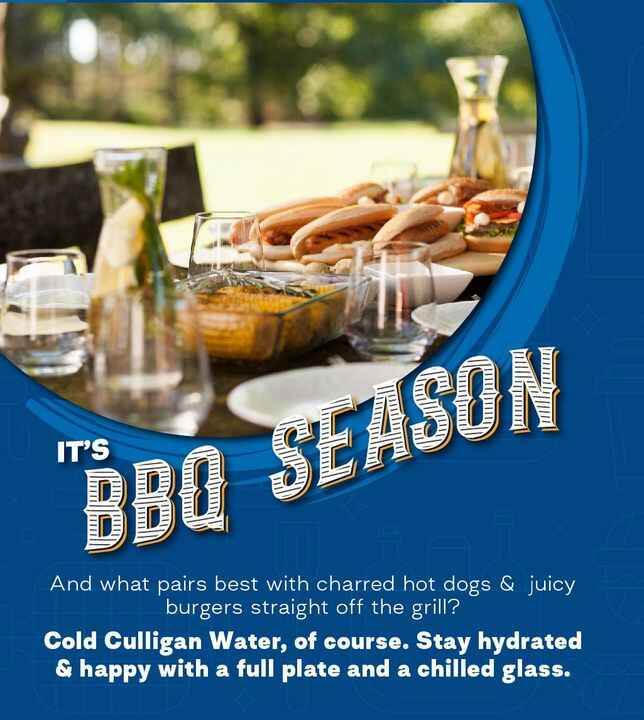 It's BBQ season! And what pairs best with charred hot dogs & juicy burgers straight off the grill? Cold Culligan Water, ...